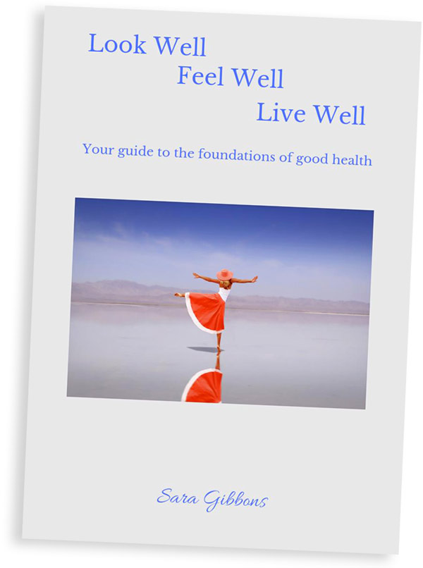 Look Well, Feel Well, Live Well - Your guide to the foundations of good health